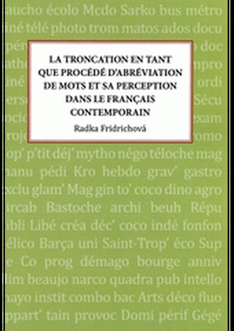 La troncation en tant que procédé d'abréviation de mots et sa perception dans le français contemporain