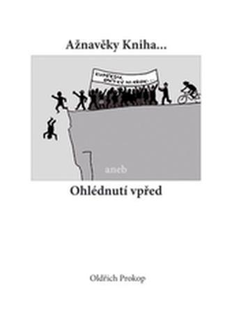 Ažnavěky Kniha... aneb Ohlédnutí vpřed 2.vydání