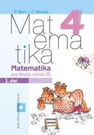 Matematika pre 4. ročník základných škôl - Pracovný zošit - 1. diel