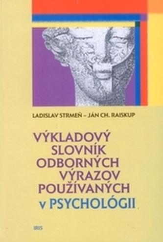 Výkladový slovník odborných výrazov používaných v psychológií