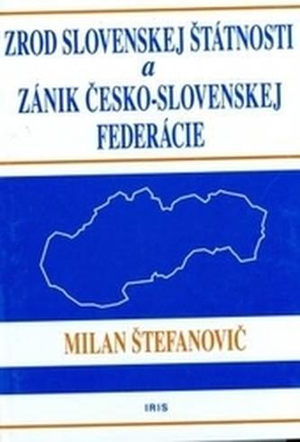 Zrod slovenskej štátnosti a zánik česko-slovenskej federácie