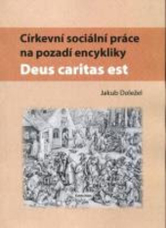 Církevní sociální práce na pozadí encykliky 'Deus caritas est'