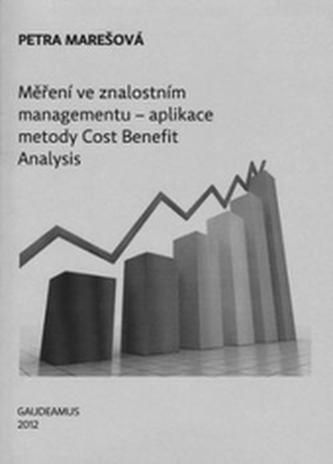 Měření ve znalostním managementu - aplikace metody Cost Benefit Analysis