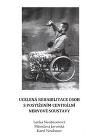 Ucelená rehabilitace osob s postižením centrální nervové soustavy