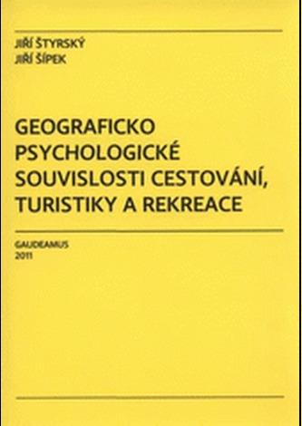 Geograficko psychologické souvislosti cestování, turistiky a rekreace