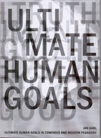 Ultimate Human Goals in Comenius and Modern Pedagogy