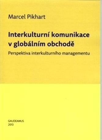 Interkulturní komunikace v globálním obchodě : perspektiva interkulturního managementu