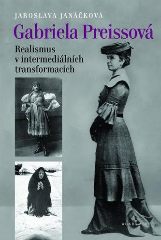 Gabriela Preissová - Realismus v intermediálních transformacích