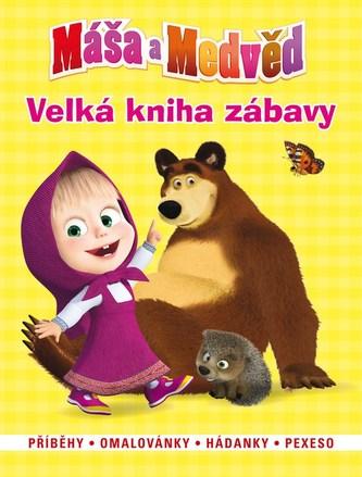 Máša a medvěd Velká kniha zábavy