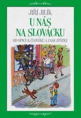 U nás na Slovácku - Od opice k člověku a zase zpátky