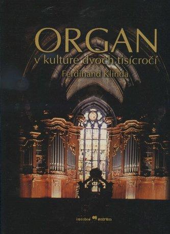 Organ v kultúre dvoch tisícročí