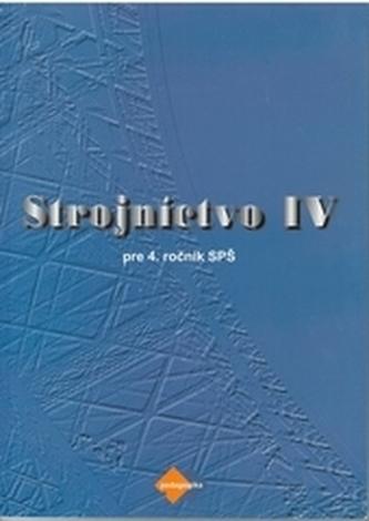 Strojníctvo IV. pre ročník SPŠ