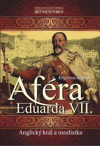 Aféra Eduarda VII. - Anglický král a modistka