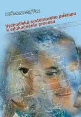 Východiská systémového prístupu k edukačnému procesu