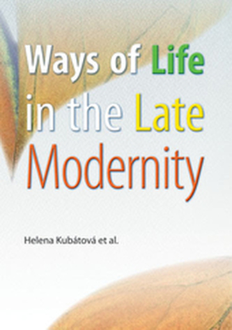 Ways of Life in the Late Modernity