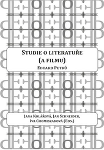 Eduard Petrů: Studie o literatuře (a filmu)