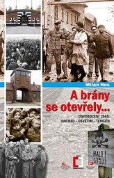 A brány se otevřely... - Osvobození 1945: Dachau - Osvětim - Terezín