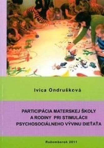 Participácia materskej školy a rodiny pri stimulácii psychosociálneho vývinu dieťaťa