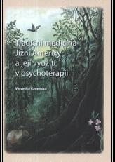 Tradiční medicína Jižní Ameriky a její využití v psychoterapii
