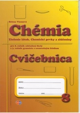 Cvičebnica – Chémia pre 8.ročník ZŠ a 3.ročník gymnázia s osemročným štúdiom