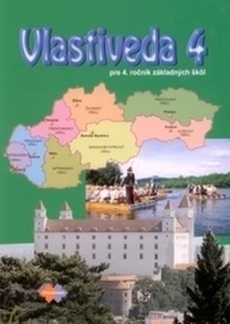 Vlastiveda 4 pre 4.ročník ZŠ 2.upravené vydanie - Kožuchová, Mária a kolektív autorov