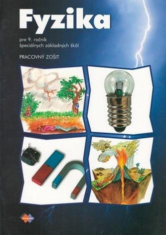 Fyzika pre 9. ročník špeciálnych základnych škôl. Pracovný zošit 4.vydanie