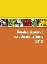 Katalog přípravků na ochranu zeleniny 2013