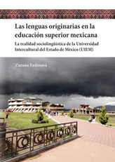 Las lenguas originarias en la educación superior mexicana. La realidad sociolingüística de la Universidad Intercultural del Estado de México (UIEM).