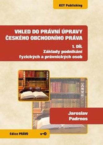 Vhled do právní úpravy českého obchodního práva - 1. díl