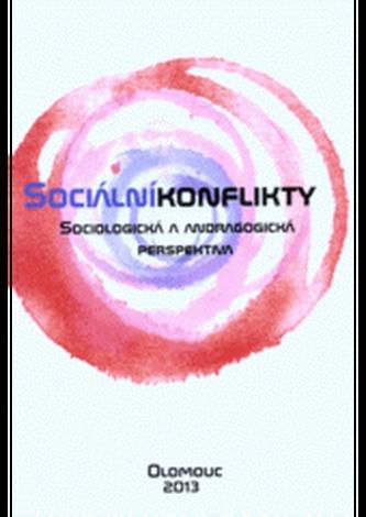 Sociální konflikty. Sociologická a andragogická perspektiva - Lužný, Dušan; kolektiv autorů