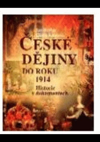 České dějiny do roku 1914 - historie v dokumentech