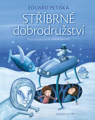 Stříbrné dobrodružství - Eduard Petiška
