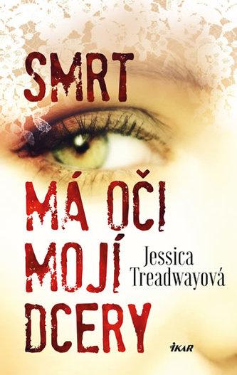 Smrt má oči mojí dcery - Jessica Treadway
