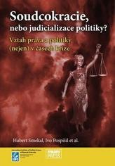 Sudcokracie, nebo judicializace politiky?