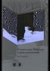 K teorii ruské literatury a jejím souvislostem
