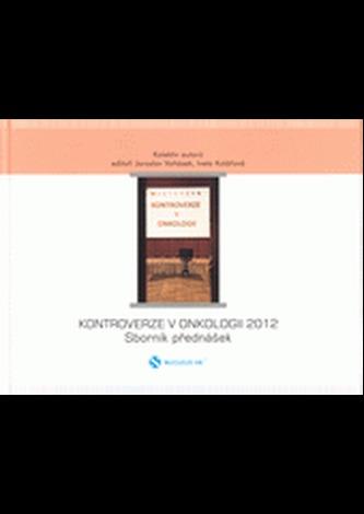 Kontroverze v onkologii 2013