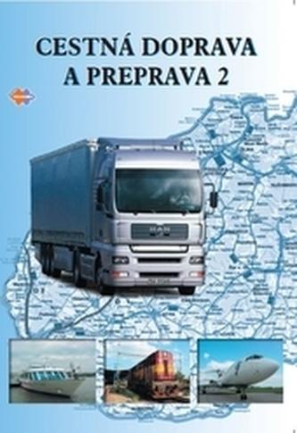 Cestná doprava a preprava 2 3.upravené vydanie - kolektív autorov.