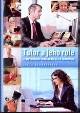 Tutor a jeho role v distančním vzdělávání a v e-learningu