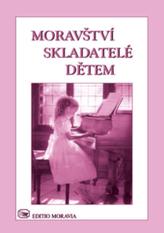 Moravští skladatelé dětem