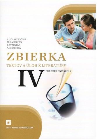 Zbierka textov a úloh z literatúry pre stredné školy 4 - Polakovičová, Alena; Caltíková, Milada; kolektív autorov
