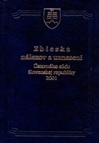 Zbierka nálezov a uznesení ÚS SR 2001
