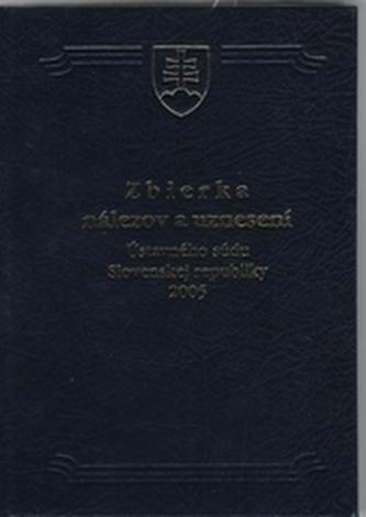 Zbierka nálezov a uznesení ÚS SR 2005