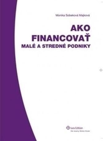 Ako financovať malé a stredné podniky
