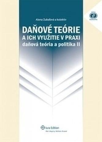 Daňové teórie a ich využitie v praxi - daňová teória a politika II
