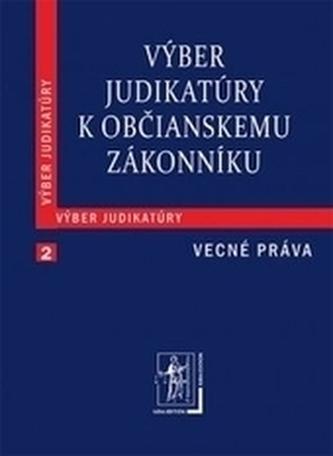 Výber judikatúry k Občianskemu zákonníku, 2. časť Vecné práva