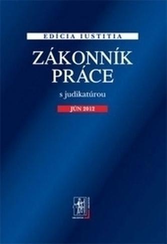 Zákonník práce s judikatúrou, 4.vydanie