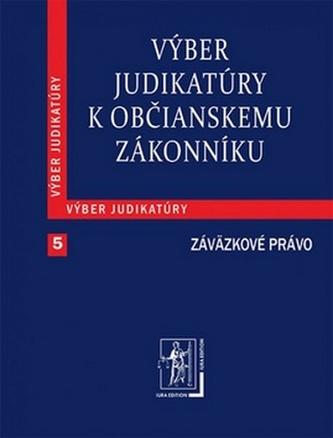 Výber judikatúry k Občianskemu zákonníku, 5. časť Záväzkové právo - Kolektív autorov