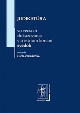 Judikatúra vo veciach dokazovania v trestnom konaní - svedok