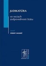 Judikatúra vo veciach zodpovednosti štátu