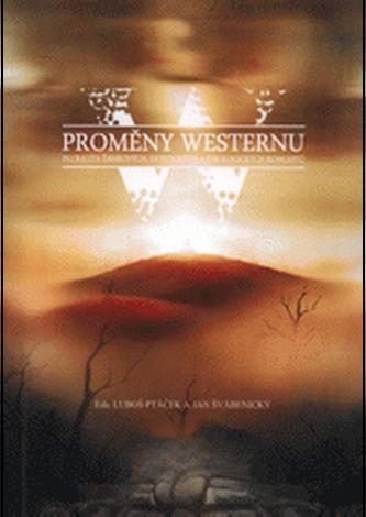 Proměny westernu - pluralita žánrových, estetických a ideologických konceptů